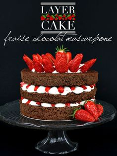 Layer cake fraise chocolat mascarpone - Féerie cake - The Best American Recipes Raspberry, Strawberry, Cake Chocolat, Chiffon Cake, Chocolate Strawberries, Cake Trends, Drip Cakes, Pretty Cakes, Sweet Recipes
