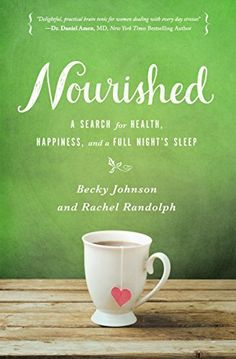 Nourished: A Search for Health, Happiness, and a Full Night's Sleep by Becky Johnson et al., http://www.amazon.com/dp/0310331013/ref=cm_sw_r_pi_dp_EwuUub1XWPQ1M