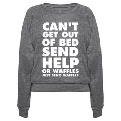 Can't get out of bed... send help... or waffles... just send waffles. Get your lazy on with this funny design perfect for sleeping in! This weekend themed design for lovers of all things lazy embraces love of food and sleep at the same time.