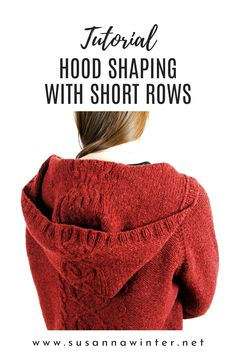 This tutorial details a hood-shaping technique with short rows: how it differs from other hoods, why and when you can and should use it, and how to do it. Knitting Short Rows, Knitting Help, Knitting Blogs, Knitting Designs, Knitting Tutorials, Knitting Projects, Knitting Patterns, Hoodie Pattern, Learn How To Knit