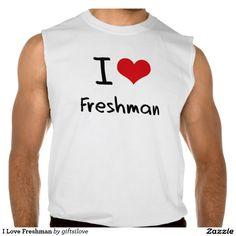 I Love Freshman Sleeveless Tee