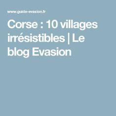 Corse : 10 villages irrésistibles | Le blog Evasion
