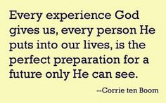 experience.... preparation for a future only He can see.