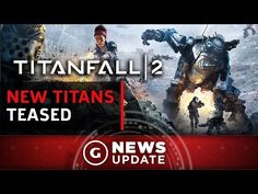 cool Respawn Teases the Remaining Titanfall 2 Titans - GS News Update