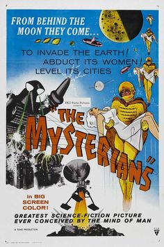 _The Mysterians_ (Toho, 1957) A non-Godzilla Toho space opera. I have this one framed and hanging in my kitchen.
