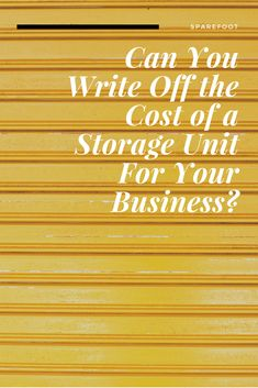 Self-storage units are the best for small business owners, aren't they? But when you use a self-storage area for your business, it seems like it's something you should be able to write off on your business taxes. And the good news is that you can. Cheap Storage Units, Self Storage Units, Storage Area, Small Business Tax, Storage Organization, The Unit, Canning, Writing, News