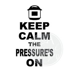 Keep Calm the Pressure's On by AVinylDesign on Etsy