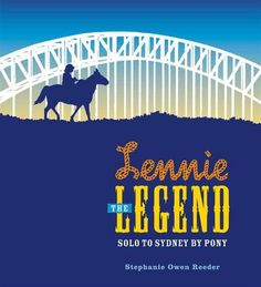 INFORMATION BOOK WINNER: Lennie the Legend: Solo to Sydney by Pony by Stephanie Owen Reeder.  This is the inspiring true story of nine-year-old Lennie Gwyther who, at the height of the Great Depression in 1932, rode his pony from his home town of Leongatha in rural Victoria to Sydney to witness the opening of the Sydney Harbour Bridge. Lennie's 1,000-kilometre solo journey captured the imagination of the nation, and his determination and courage provided hope to many at a difficult time.