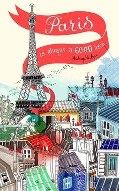 Paris is always a good idea. - Audrey Hepburn