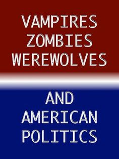 Why all the Zombies Means You'd Better Vote! David Brin, Vampire Film, Werewolves, Popular Culture, Vampires, Flourish, Zombies, 21st Century, Science Fiction