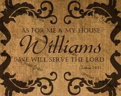Beautiful Custom FAUX Burlap Digital Printable by ErinCrouchStudio, $9.00 Family Name Monogram with Joshua 24:15 scripture As for me and my house, we will serve the Lord.