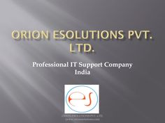 For All IT solutions such as Web design, Web development, Server Support, Cloud Computing, E-Commerce Solutions, Orion eSolutions is the one of the best Company.