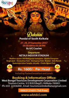 Dakshini Pandal of South Kolkata 27,28,29 September 2017 09.00 AM to 03.30 PM By A/C Coaches  Maddox square - Adi Ballygunje Sarbajanin - Ekdalia Evergreen Singhi park - Hindusthan Park - Mudiali - Shib Mandir Badamtala Ashar Sangha - 66 Pally - Chetla Agrani Club