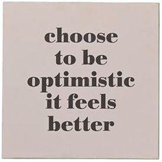 Skilt - Choose to be optimistic - 30*30 cm.