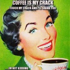 Oh my!!......coffee.  ;)