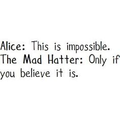 Some of the best quotes come from Alice in Wonderland.