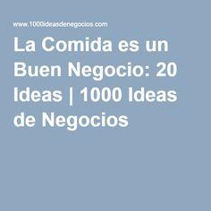 La Comida es un Buen Negocio: 20 Ideas | 1000 Ideas de Negocios
