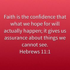 Faith shows the reality of what we hope for; Inspirational Bible Quotes, Biblical Quotes, Religious Quotes, Bible Verses Quotes, Spiritual Quotes, Faith Quotes, Prayer Scriptures, Faith Prayer, Prayer Quotes