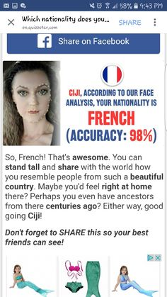 So, French! That's awesome. You can stand tall and share with the world how you resemble people from such a beautiful country. Maybe you'd feel right at home there? Perhaps you even have ancestors from there centuries agoSo, French! That's awesome. You can stand tall and share with the world how you resemble people from such a beautiful country. Maybe you'd feel right at home there? Perhaps you even have ancestors from there centuries ago