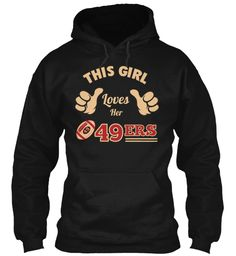 This Girl LOVES The 49ers!! | Teespring
