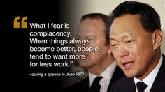 """""""What I fear is complaceny. When things always become better, people tend to want more for less work."""" ~Lee Kuan Yew, June 1970"""