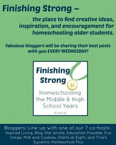Finishing Strong - the place to find creative ideas, inspiration and encouragement for homeschooling older students. @Education Possible