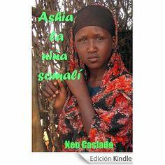 Ashia, la niña somalí (Basada en hechos reales) Neo Coslado.