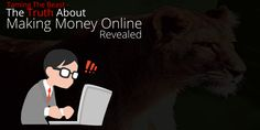 Looking for the cold hard truth about Making Money Online? Well, here are a few secrets of making money online that most Online Marketers would never tell. Make Money Online, How To Make Money, Hard Truth, First Step, Beast, Website, Earn Money Online