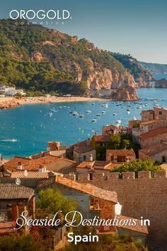 OROGOLD reviews the most beautiful seaside destinations in Spain.