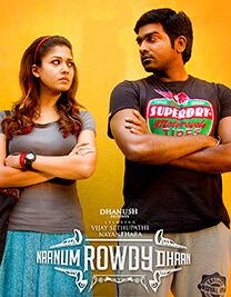 Naanum Rowdy Dhaan Genre - Comedy, Romance Actors - Vijay Sethupathi, Nayantara, RJ Balaji Director - Vignesh Shivan