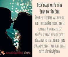 I třicítka má své výhody 🙂😉 #neodolatelnazena #vztahy #laska #love #zivot #muzi #sebevedomi #couple #inspirace #zeny Silhouette, Memes, Meme