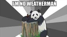 I'm no weatherman