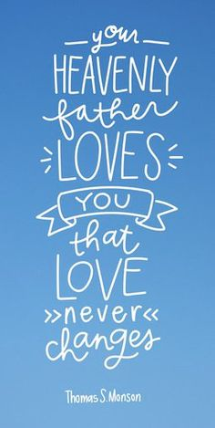 Heavenly Father loves you