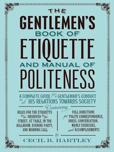 A Man's Guide to Everyday Etiquette (It's Free)