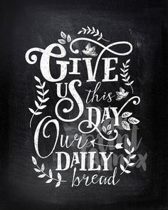 BOGO - 5X7, 8x10 or 11X14 Art Print Give us this day our daily bread Chalkboard style kitchen art - typography - religious prayer ►ALWAYS BOGO!