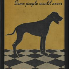 'If It Wasn't for Dogs' Print - This fetching print plays with great fonts and has a vintage Toulouse-Lautrec-ish color palette