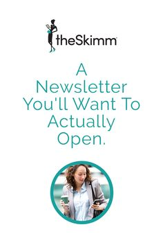 theSkimm is the daily email newsletter that gives you everything you need to know to start your day. Today's top news, politics, lifestyle, pop-culture and more. Join the millions of people who wake up to theSkimm every morning. Sign up for free today!