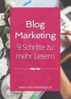 Blog Marketing - Mit diesen 9 einfachen Schritten, begeisterst du mehr Leser für deinen Blog | miss-webdesign.at