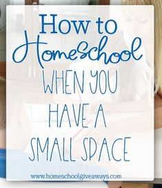 How to Homeschool When You Have a Small Space