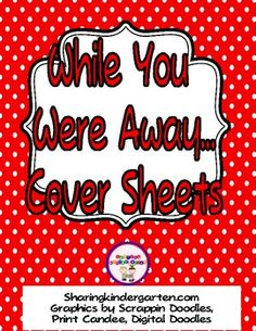 Variety of cover sheets for folders or whatever you choose to use for your students to get their work that they missed on an absent day.
