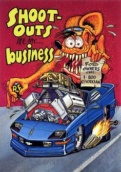 Rat Fink Ed Big Daddy Roth - Shoot Outs are my Business