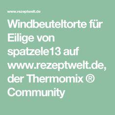 Windbeuteltorte für Eilige von spatzele13 auf www.rezeptwelt.de, der Thermomix ® Community