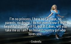 Top 10 Disney Love Quotes for Her - Disney Love Quotes, Disney Princess Quotes, Disney Nerd, Love Quotes For Her, Disney Movies, Cinderella 2015, Cinderella Quotes, Cinderella Movie, Cinderella Cosplay