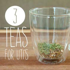 3 Teas for UTI's- to help relieve UTI discomfort.