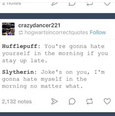 This is merely a conversation between myself since I am in both houses Slytherin And Hufflepuff, Slytherin Harry Potter, Harry Potter Houses, Harry Potter Theme, Harry Potter Books, Slytherin House, House Funny, Fandoms, Drarry