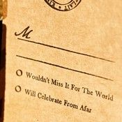 "RSVP wording: ""Wouldn't miss it for the world"" or ""Will celebrate from afar"" rather than ""Attending"" or ""Not attending"""