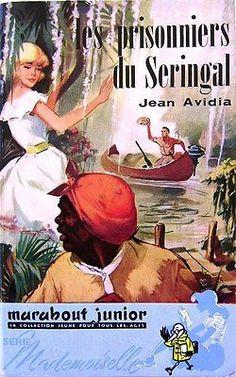 Les prisonniers du Seringal - J. Avidia - Marabout junior Mademoiselle n°101 -