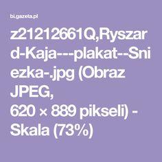 z21212661Q,Ryszard-Kaja---plakat--Sniezka-.jpg (Obraz JPEG, 620×889pikseli) - Skala (73%)