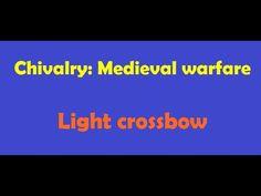 [1:09]Light crossbow - Chivalry: Medieval warfare