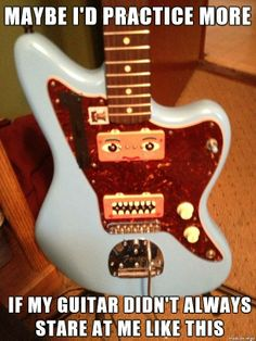 Don't be afraid of your guitar: pick it up and practice! (custom painted Fender Jazzmaster)